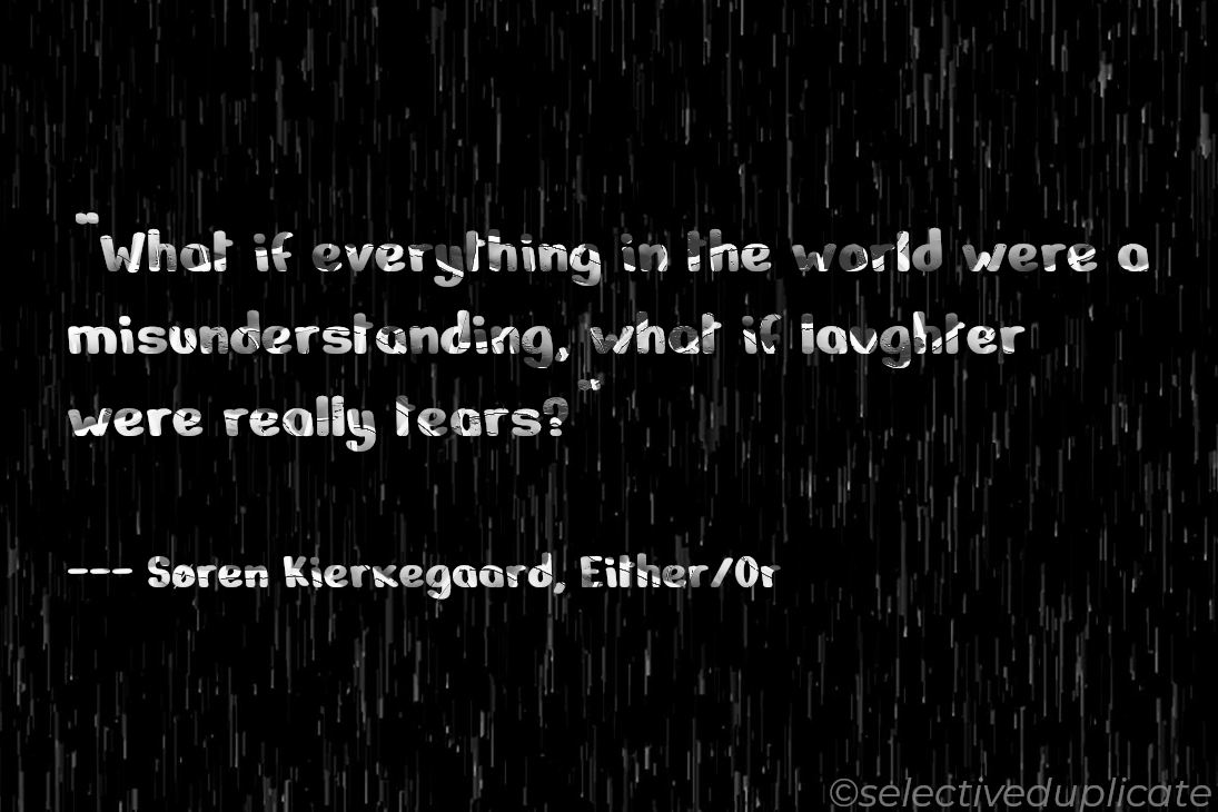 """What if everything in the world…"" —Søren Kierkegaard [1095×730] [OC]"