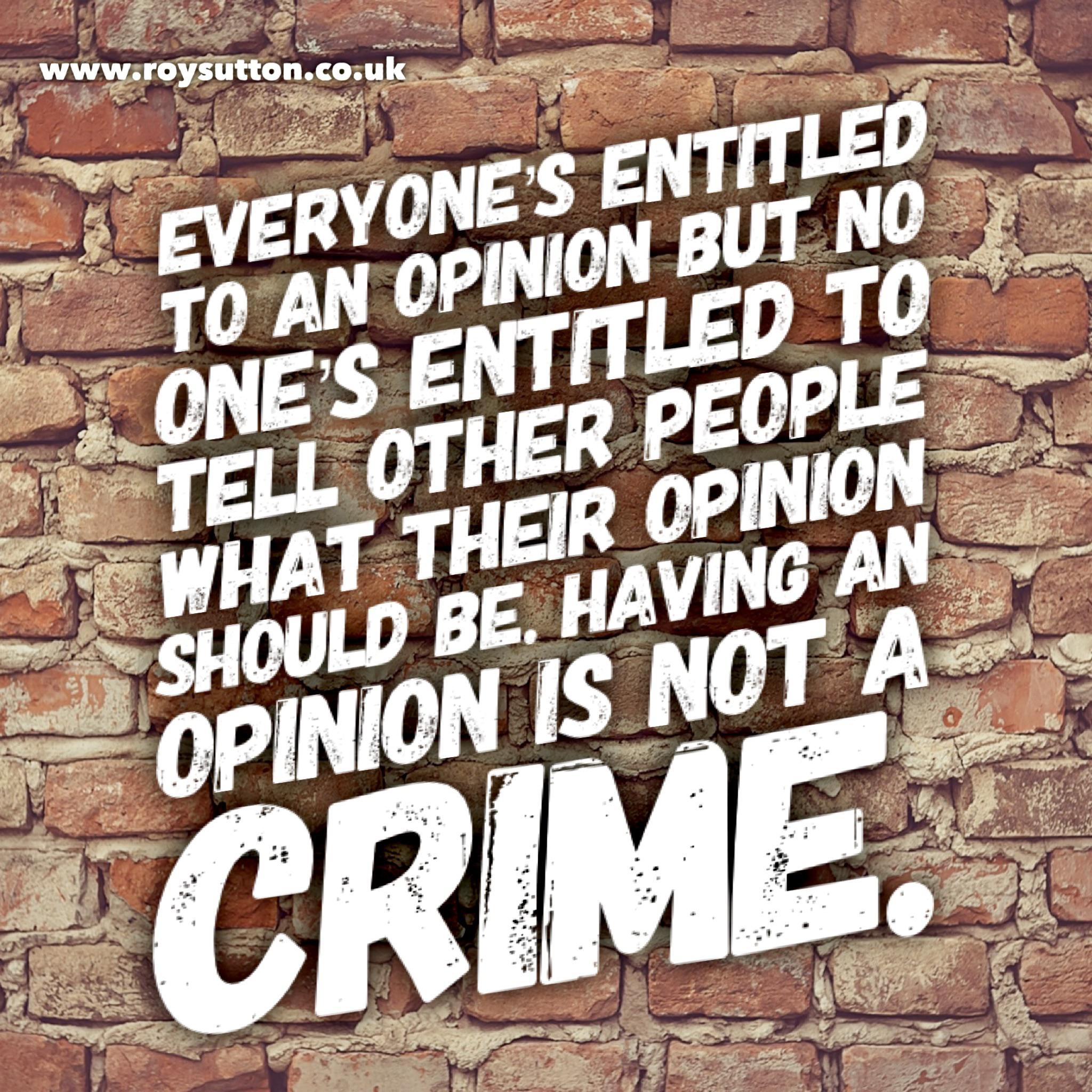 Everyone's entitled to an opinion [2048 X 2048]