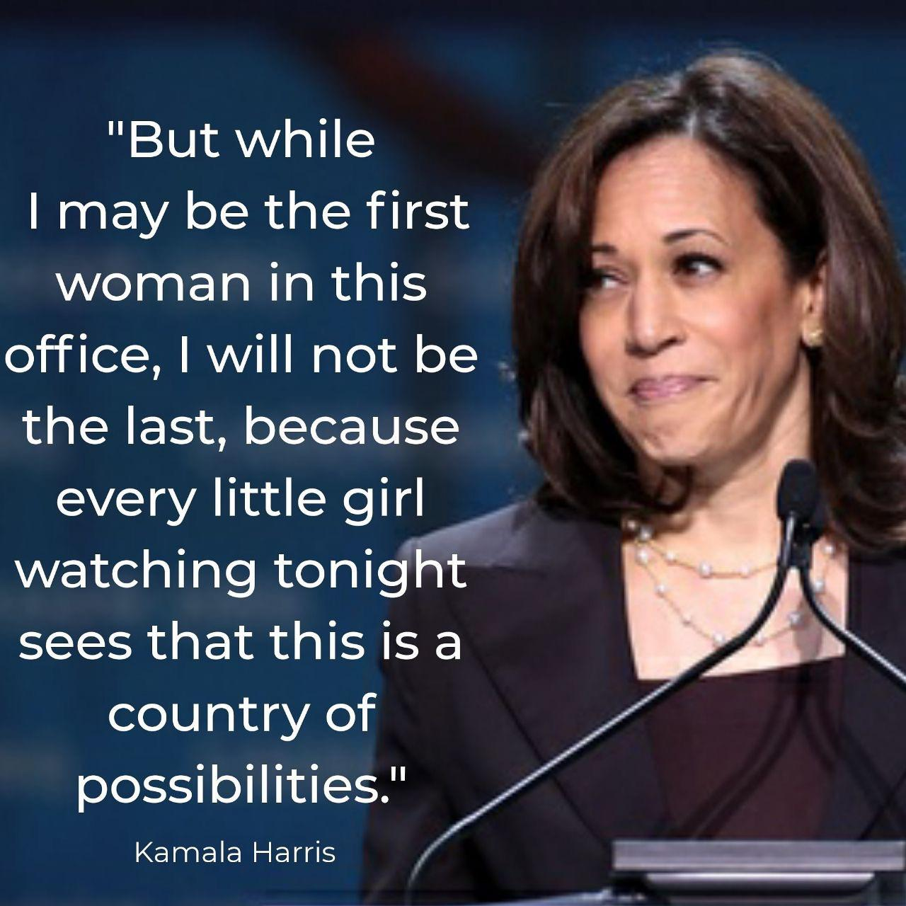 """But while I may be the first woman in this office, I will not be the last, because every little girl watching tonight sees that this is a country of possibilities"" Kamala Harris [1280×1280]"