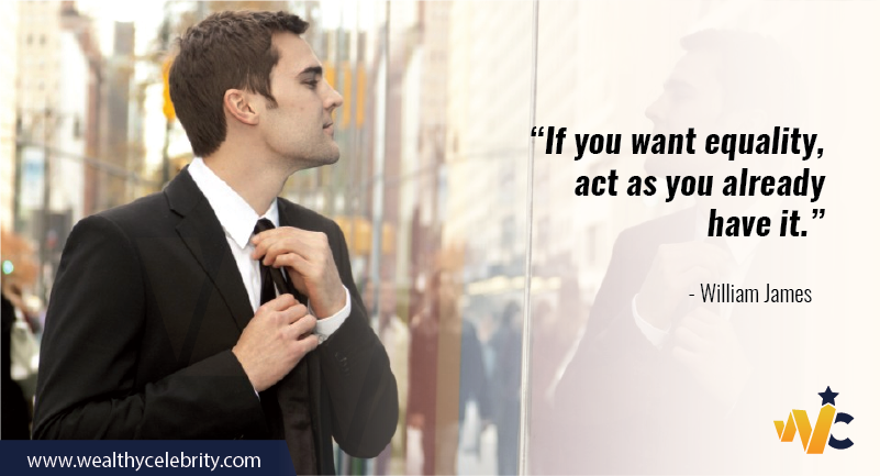 "[Image] ""If you want equality, act as you already have it."" – William James"