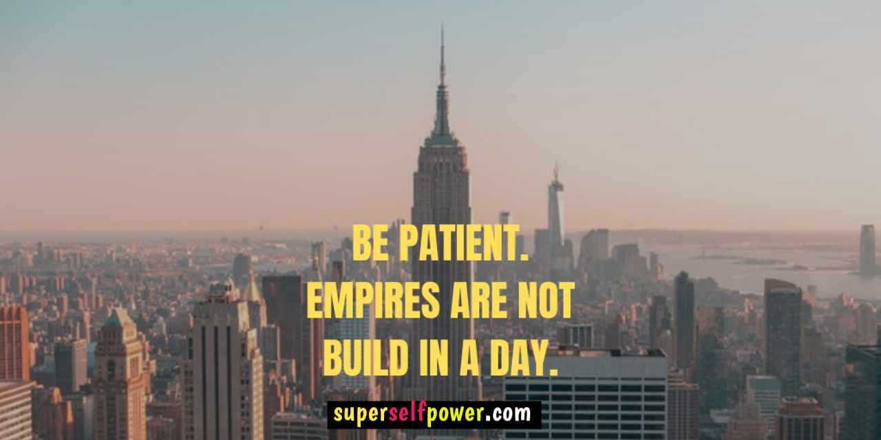 Empires never build overnight. Be patient and keep trying with focus. (1280×640)