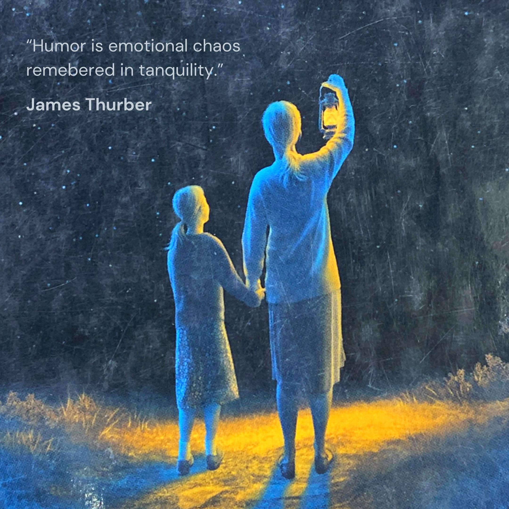 """Humor is emotional chaos remebered in tanquility."" James Thurber (800×800)"