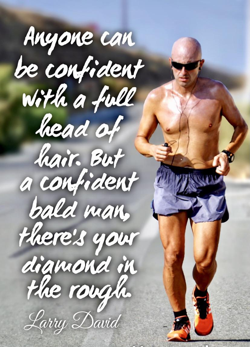 Anyone can be confident with a full head of hair. ~Larry David [827 X 1145]