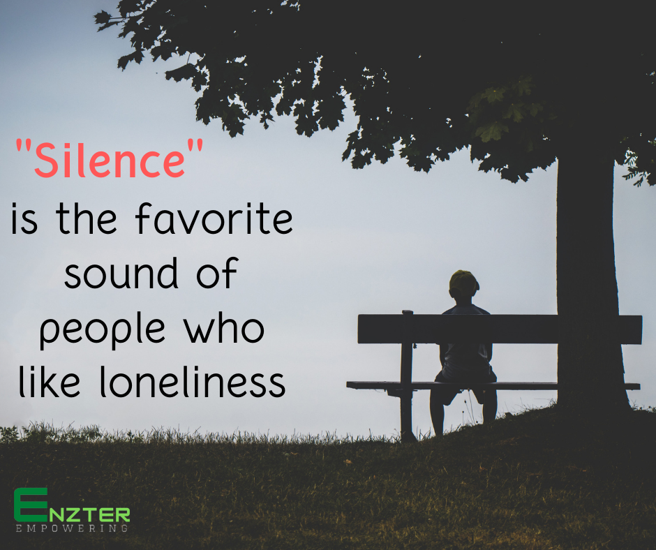 """silence"" is the favorite sound of people who like loneliness {940*788}"