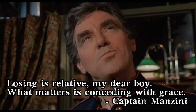"""Losing is relative, my dear boy…"" – Captain Manzini (1987)[640×366]"