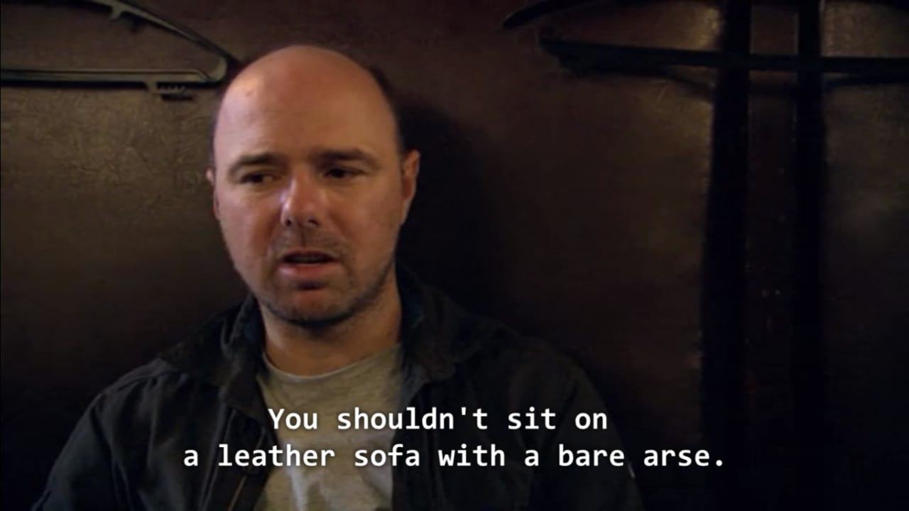 """You shouldn't sit on a leather sofa with a bare arse"" – Karl Pilkington [1280×720]"