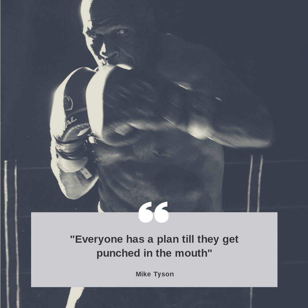 """Everyone has a plan till they get punched in the mouth."" — Mike Tyson [1080×1080] [OC]"