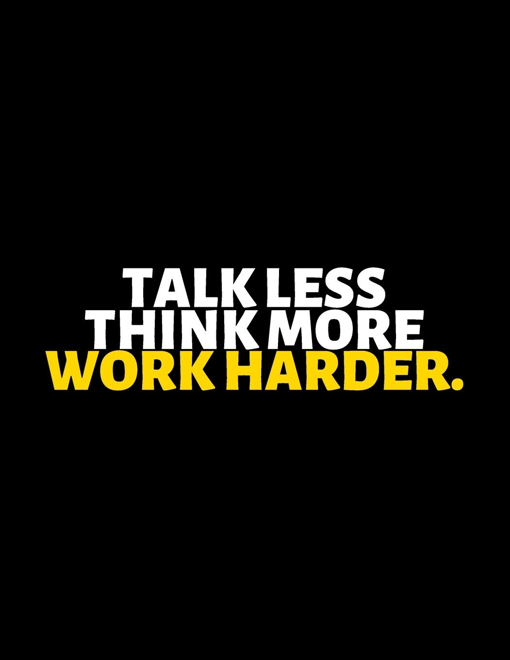 [Image] Talk less, think more, work harder