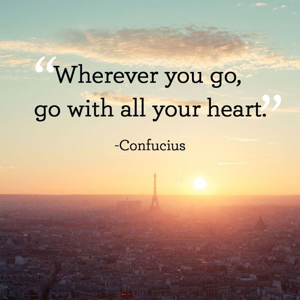 """Wherever you go, go with all your heart."" -Confucius {980×980}"