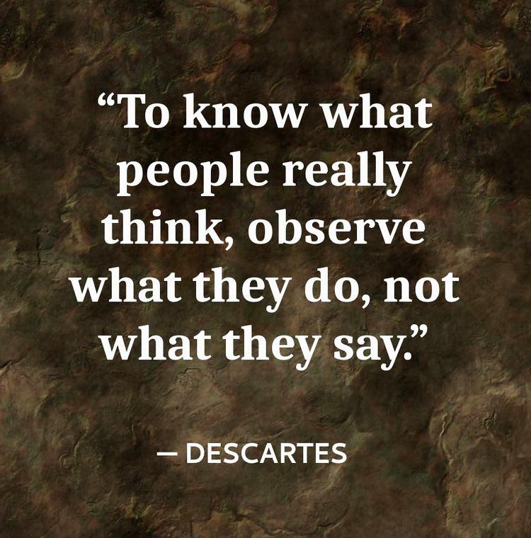 To know what people really think. ~Descartes [750 X 760]