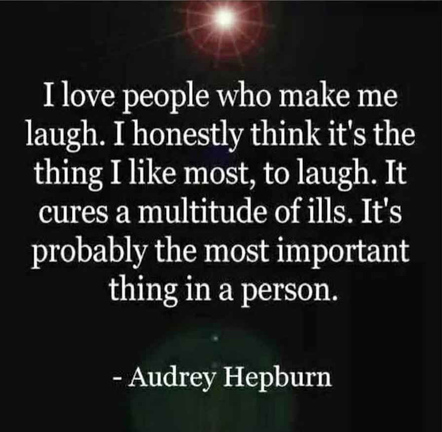 I love people who make me laugh. ~Audrey Hepburn [896 X 877]