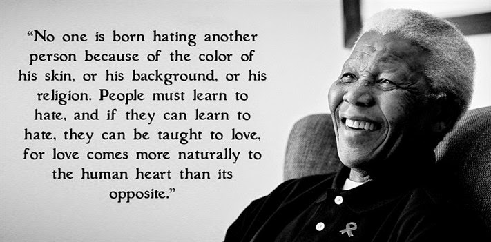"""No one is born hating another person because of the color of his skin, or his background, or his religion."" – Nelson Mandela {711×351}"