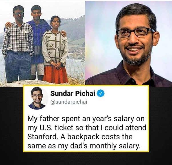 ". . t .I: _, . ' .'-."", ,_ . .2; ., J Sundar Pichai O "" L1 sundarplchal My father spent an year's salary on my US. ticket so that I could attend Stanford. A backpack costs the same as my dad's monthly salary. https://inspirational.ly"