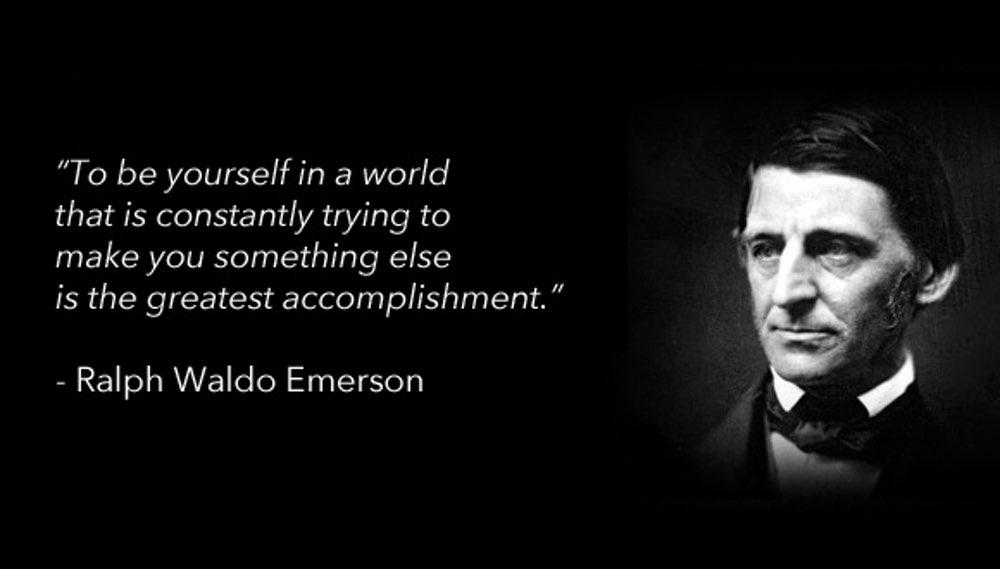 "Original quote source plz? ""To be yourself… ""-Ralph Waldo Emerson (1000×569)"