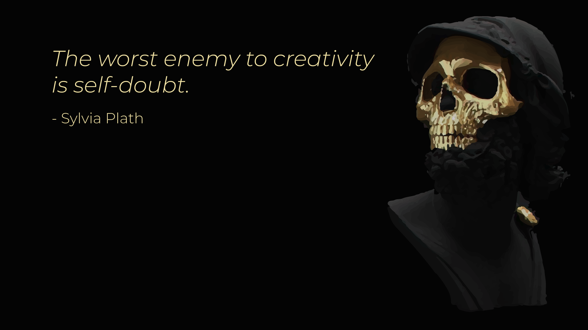 """The worst enemy to creativity is self-doubt."" -Sylvia Plath [1920×1080] [OC]!"