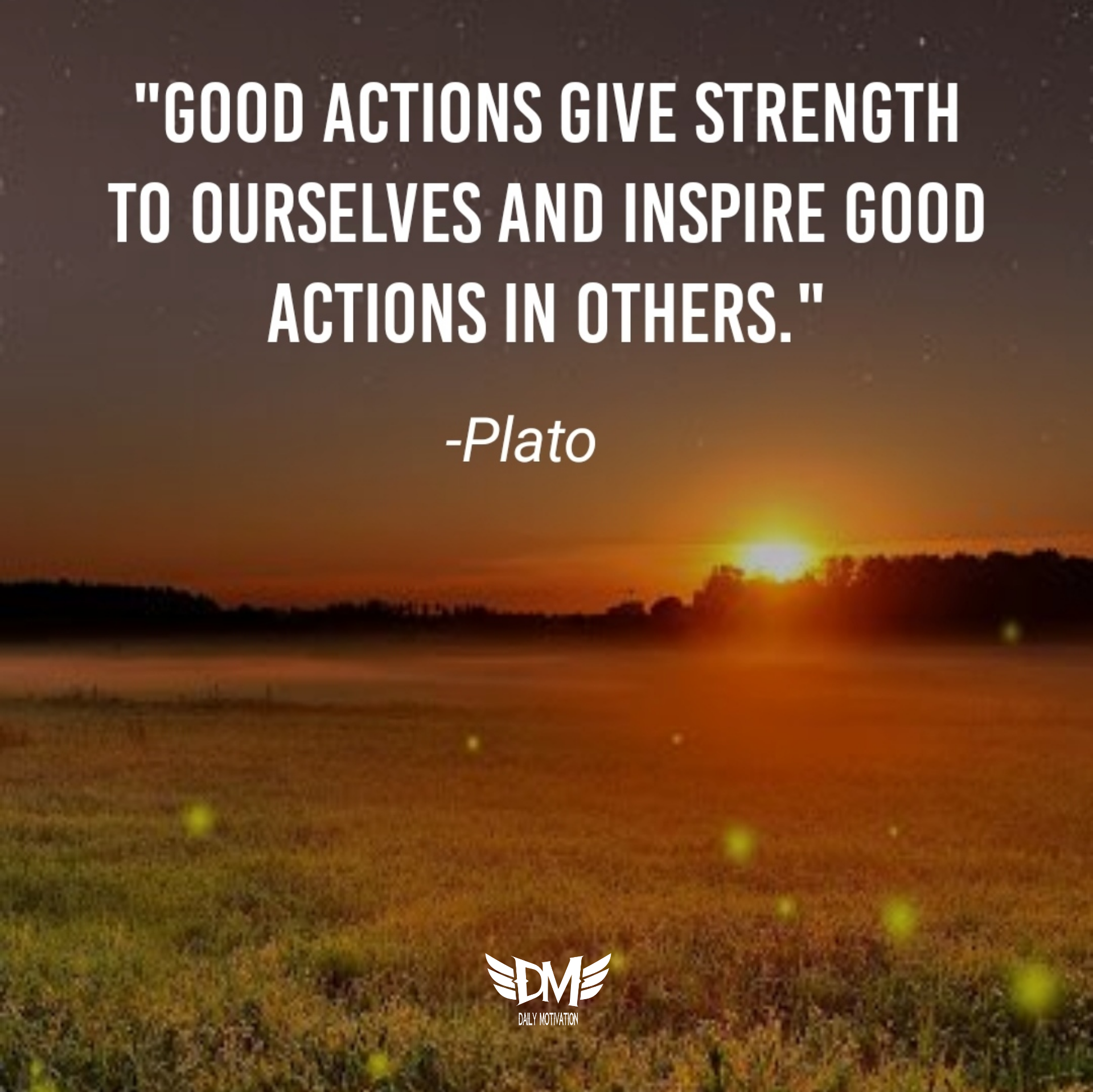 """Good actions give strength to ourselves and inspire good actions in others"" – Plato [1920 x 1918]"