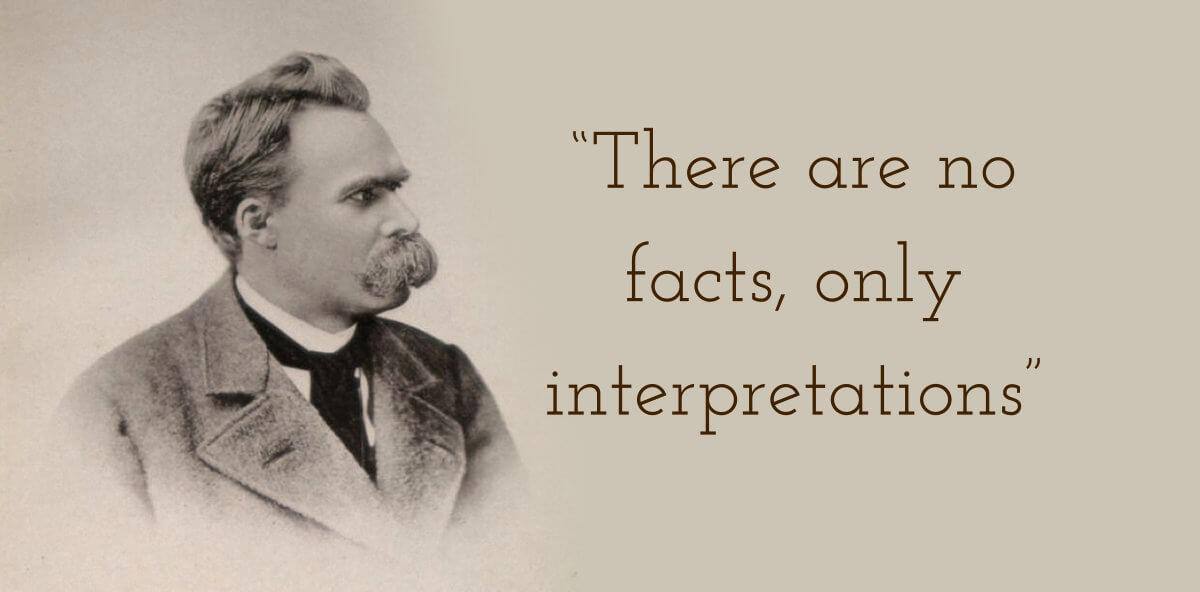 """There are no facts, only interpretations."" – Friedrich Nietzsche {1200×620}"