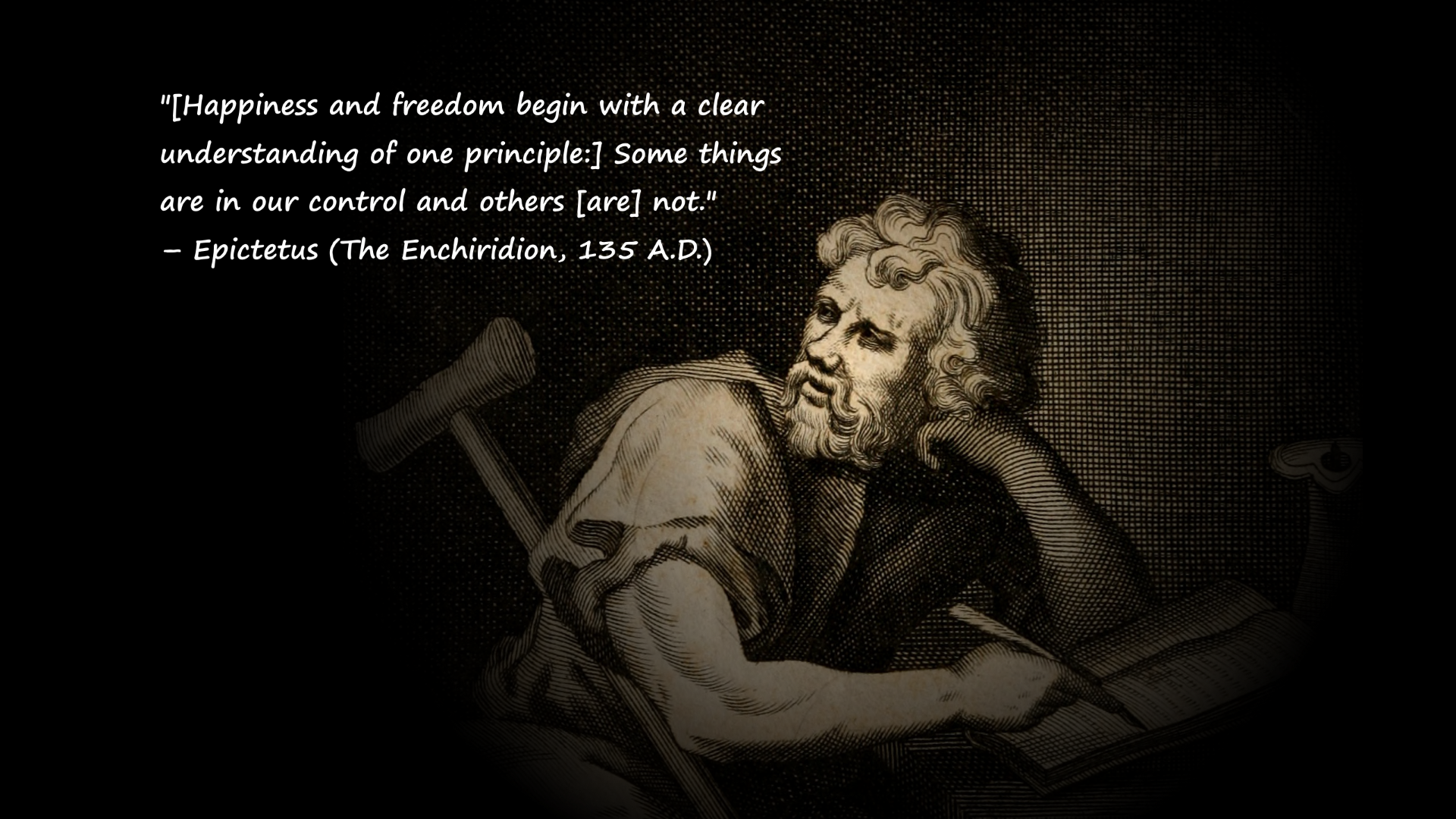"[1920×1080] ""Happiness and freedom begin with a clear understanding of one principle…"" – Epictetus"