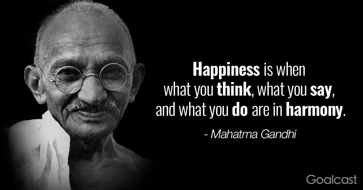 Happiness is when what you think, what you say, and what you do are in harmony- Mahatma Ghandi { 1200X630}