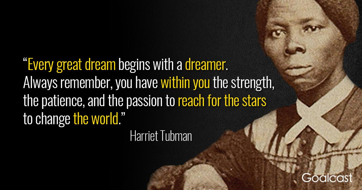 Every great dream begins with a dreamer. Always remember, you have within you the strength, the patience, and the passion to reach for the stars to change the world – Harriet Tubman { 1200X630}