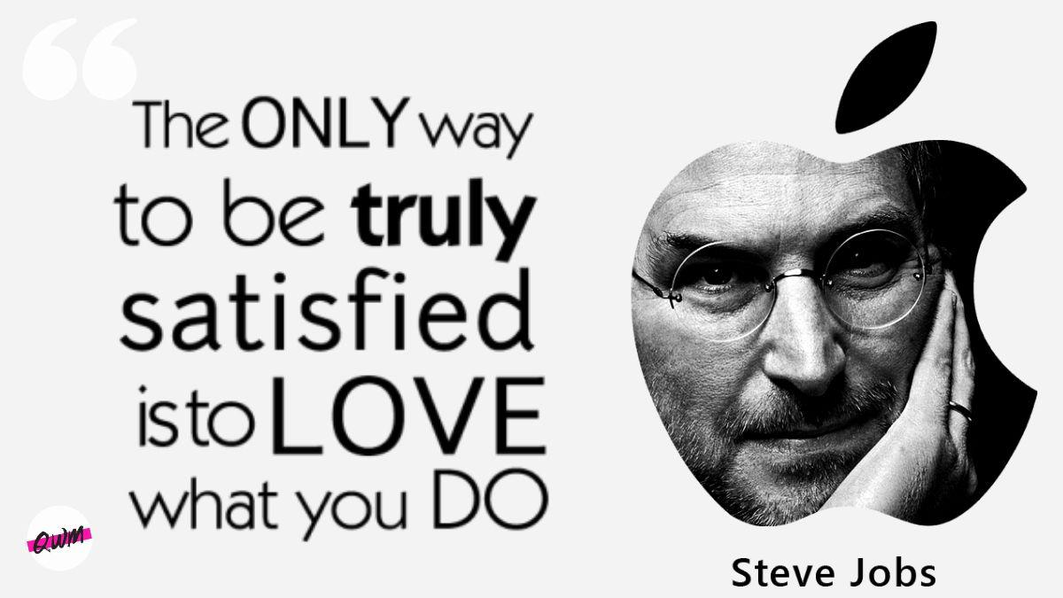 The only way to be truly satisfied is to love what you do. – Steve Jobs {1200X675}