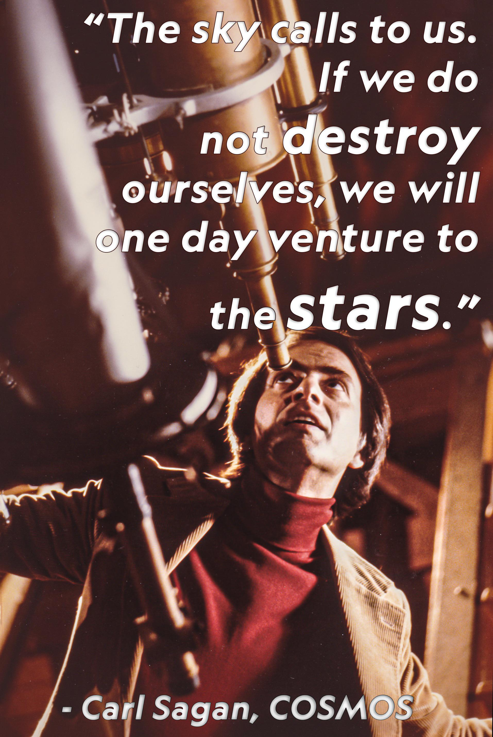 "[Image] ""The sky calls to us…"" – Carl Sagan, COSMOS"