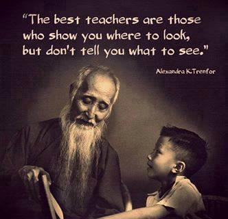 The best teachers are those who show where to look. . . Alexandra K. Trenfor. 320×320