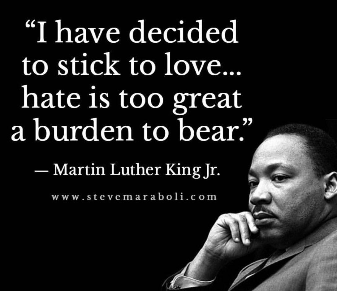 """I have decided to stick to love... hate is too great a burden to bear."" — Martin Luther Kinng. www.5tevemaraboli.com https://inspirational.ly"