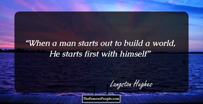 When a man starts out to build a world, He starts first with himself. (700*360)