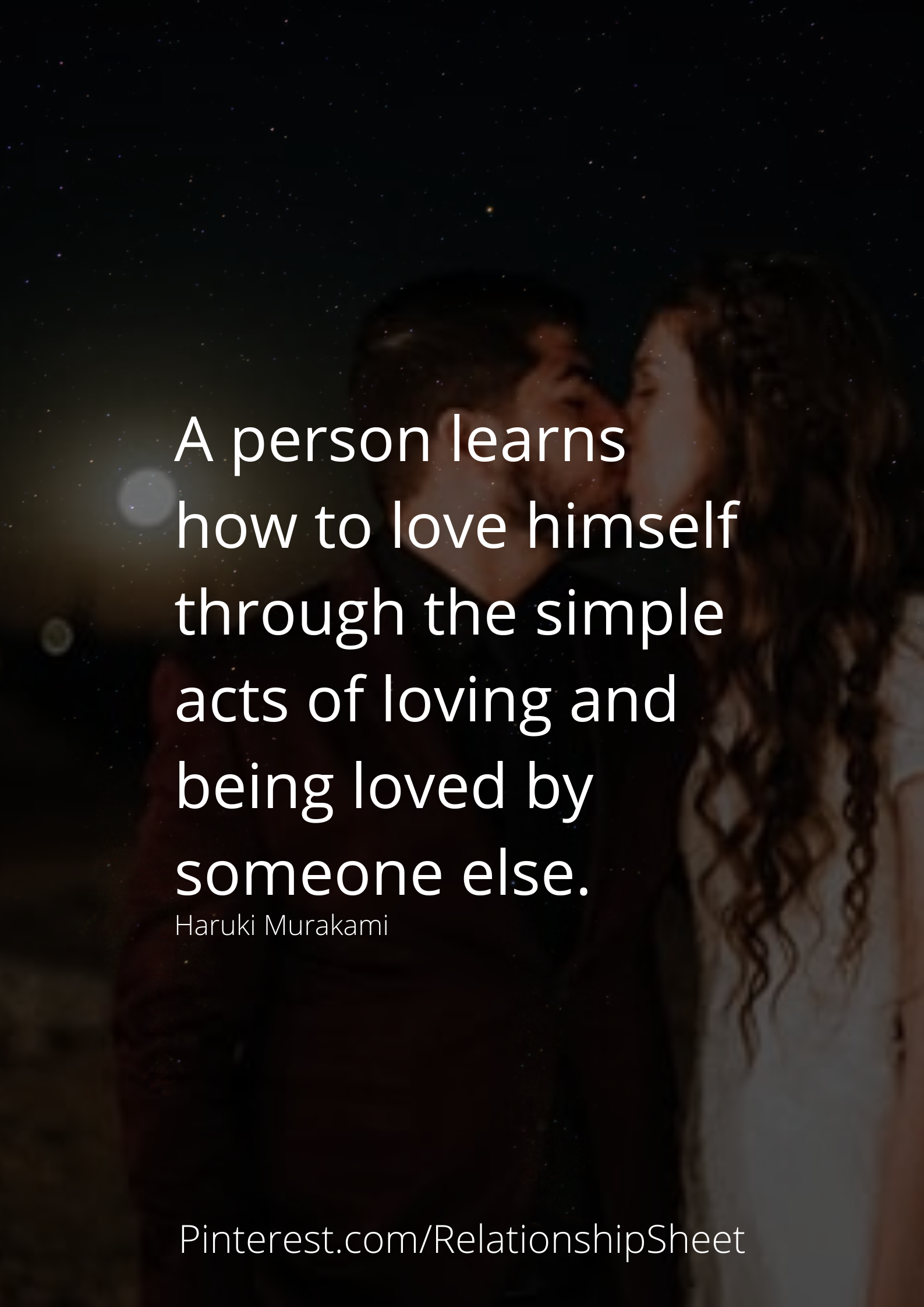 """A person learns how to love himself through the simple acts of loving and being loved by someone else."" – Haruki Murakami [1587 X 5545]"