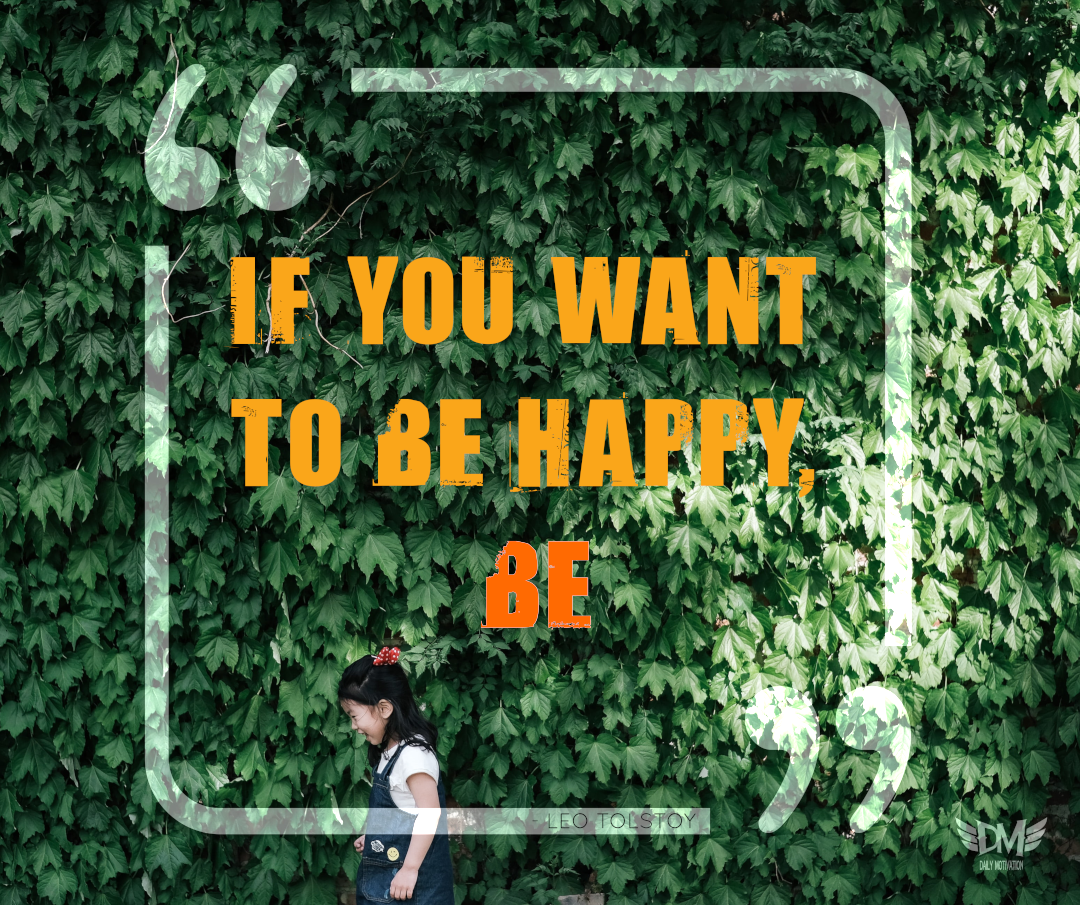 """If you want to be happy, be"" – Leo Tolstoy [1080 x 905]"