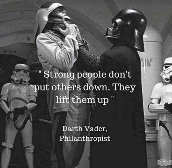 Strong people lift others up – Dart Vader[680×663]