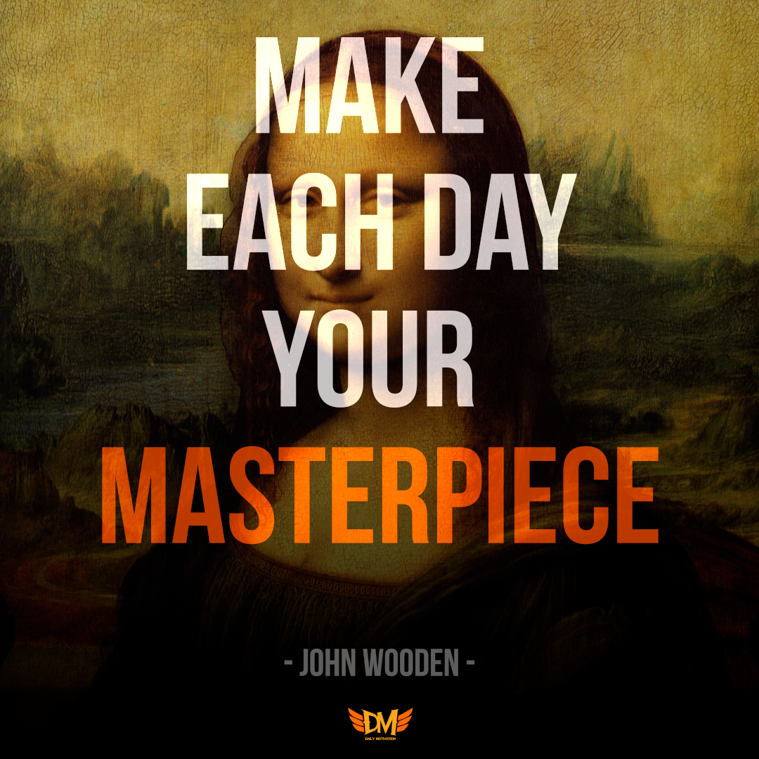 """Make each day your masterpiece"" – John Wooden [1080 x 1080]"