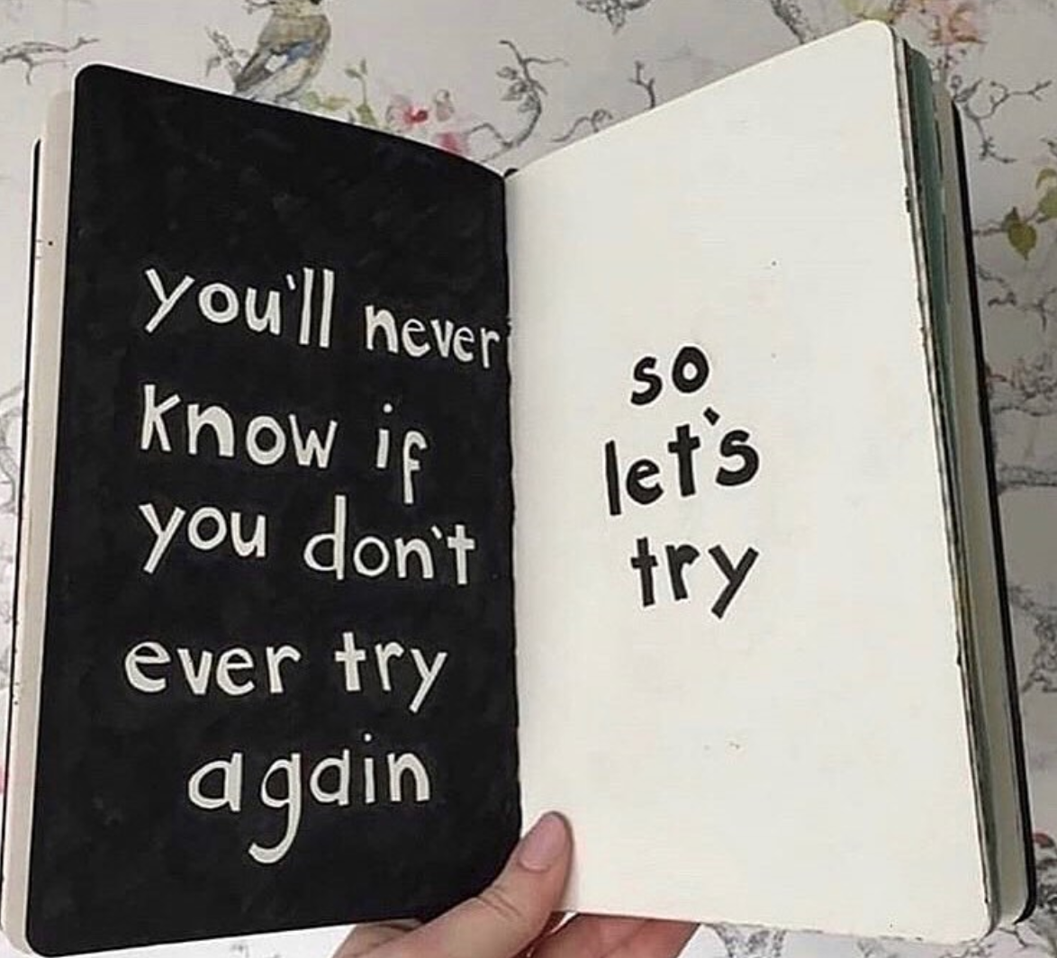 [Image] You'll never know if you don't ever try again. So, let's try.