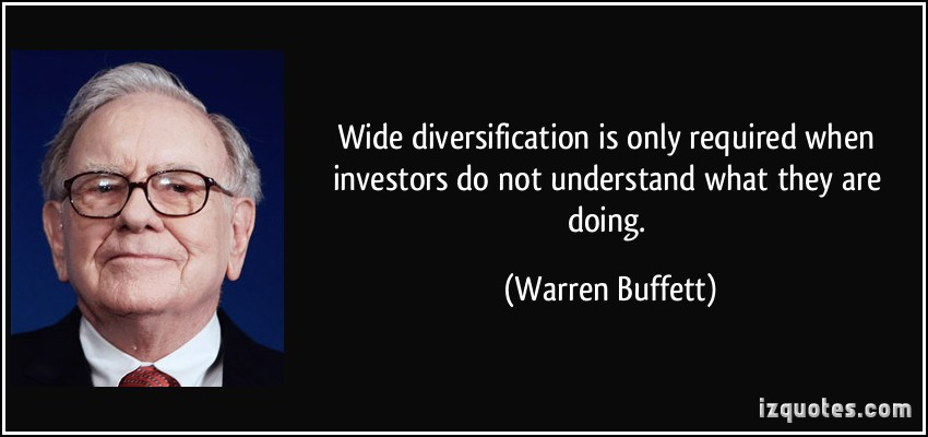 Wide diversification is only required when investors do not understand what they are doing. -Warren Buffett [850X400]