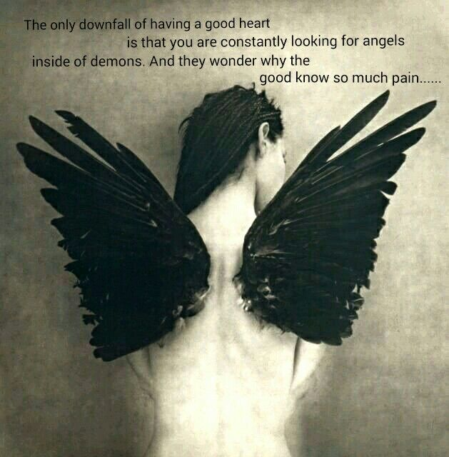 """The only downfall of having a good heart is that you are constantly looking for angels inside of demons …"" — R.H. Sin [629×640]"