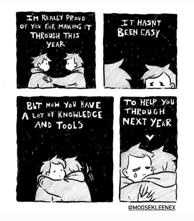 [Image] | I'm Really Proud of You for Making it Through This Year (@moosekleenex)