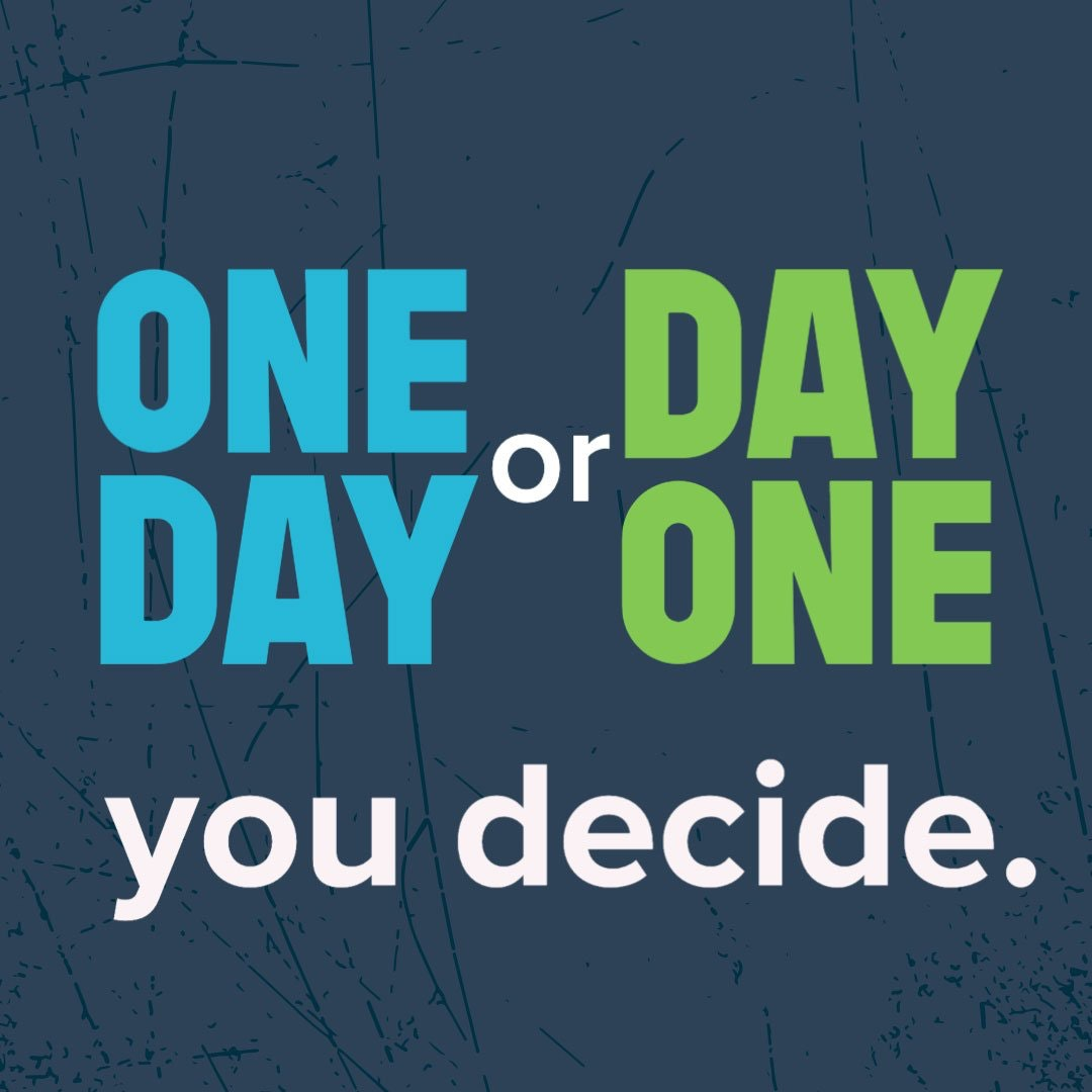 [Image] One Day Or Day One You Decide