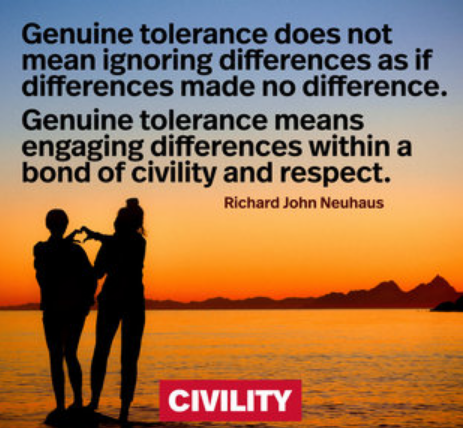 """Genuine tolerance does not mean ignoring differences as if differences made no difference. Genuine tolerance means engaging differences within a bond of civility and respect."" – Richard John Neuhaus.[1080X1080]"