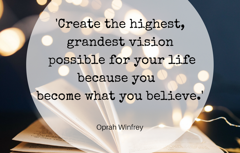 "[Image] ""Create the highest, grandest vision possible for your life, because you become what you believe."" ~ Oprah Winfrey"