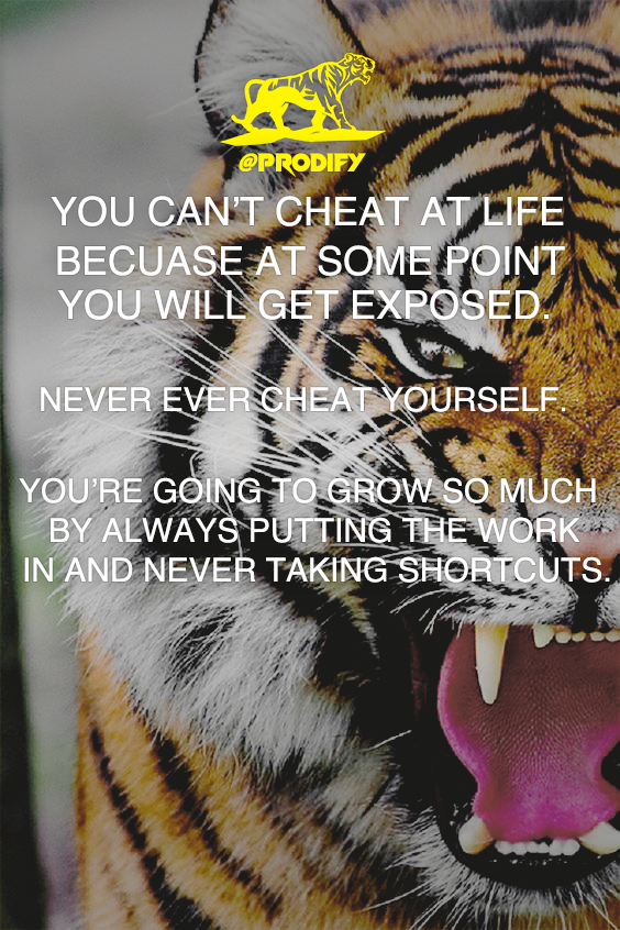 "[IMAGE] ""You can't cheat at anything in life because at some point you will get exposed. Never ever cheat yourself. You're going to grow so much more by always putting the work in and never taking shortcuts."""