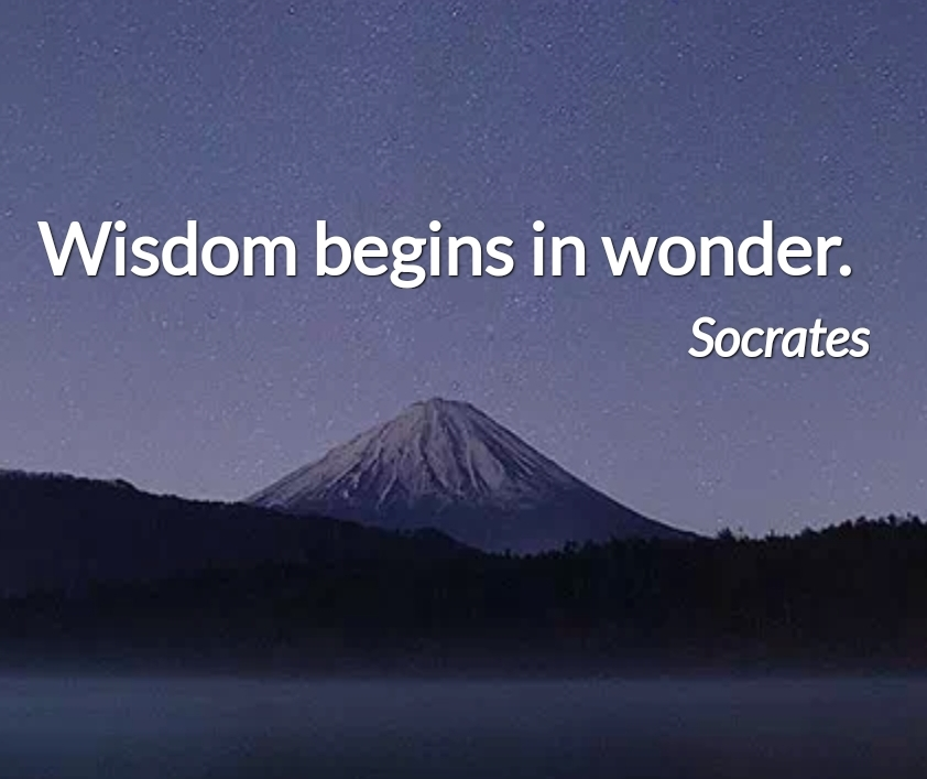 """Wisdom begins in wonder"" – Socrates [842×707]"