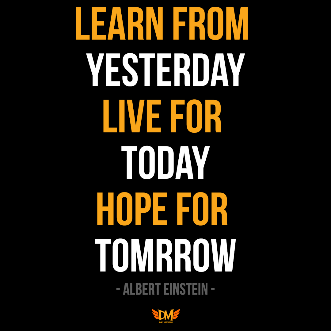Learn from Yesterday, Live for Today, Hope for Tomorrow – Albert Einstein [1080 x 1080]