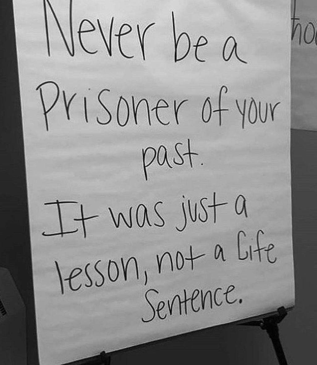 [Image] Never be a prisoner of your past. It was just a lesson, not a life sentence