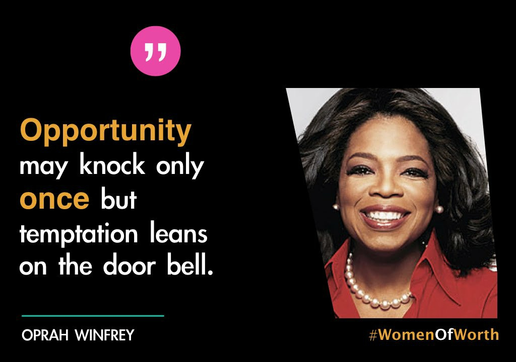 Opportunity May Knock Only Once But Temptation Leans On The Door Bell. OPRAH WINFREY #WomenOfWorth https://inspirational.ly