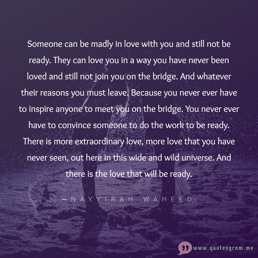 Someone can be madly in love with you and still not be ready… ─ Nayyirah Waheed [1080×1080]