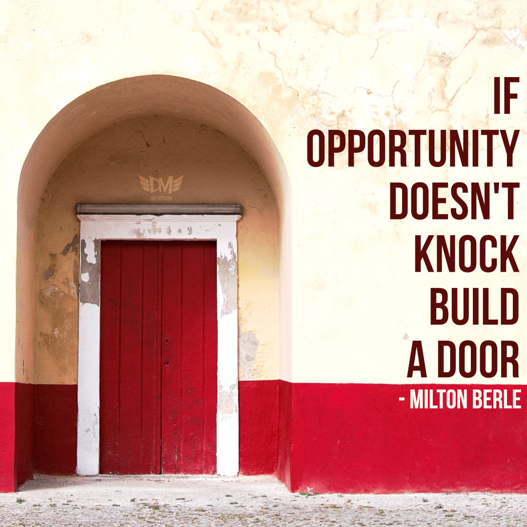 """If opportunity doesn't knock, build a door"" – Milton Berle [1080 x 1080]"