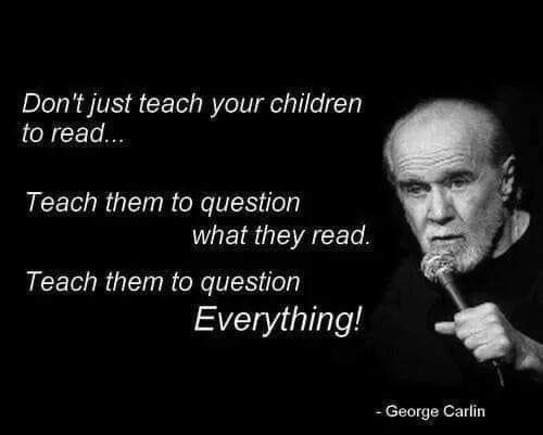 Don't just teach your children to read. ~George Carlin [500 X 401]