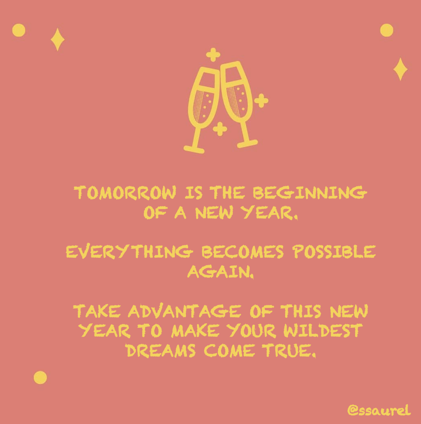 [Image] Tomorrow is the beginning of a new year. Everything becomes possible again.