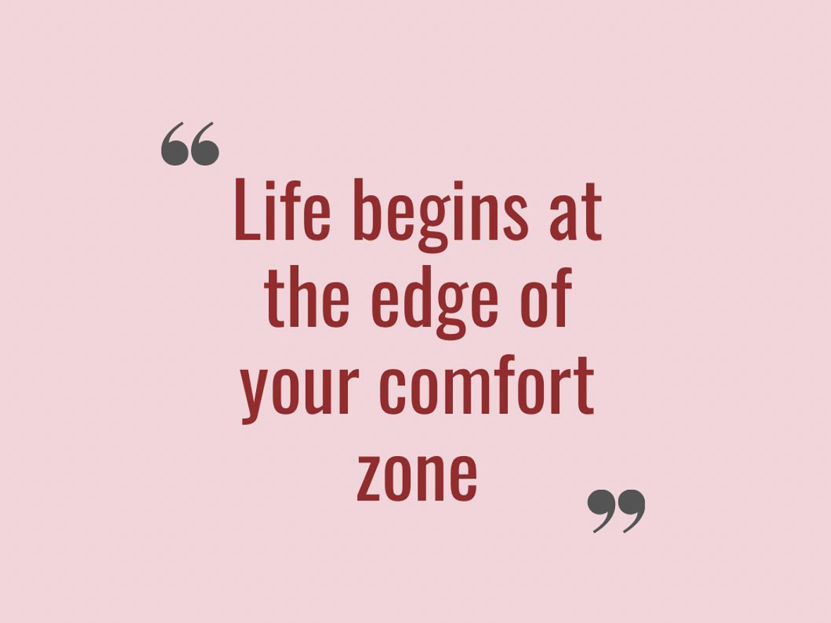 [Image] Life begins at the edge of your comfort zone